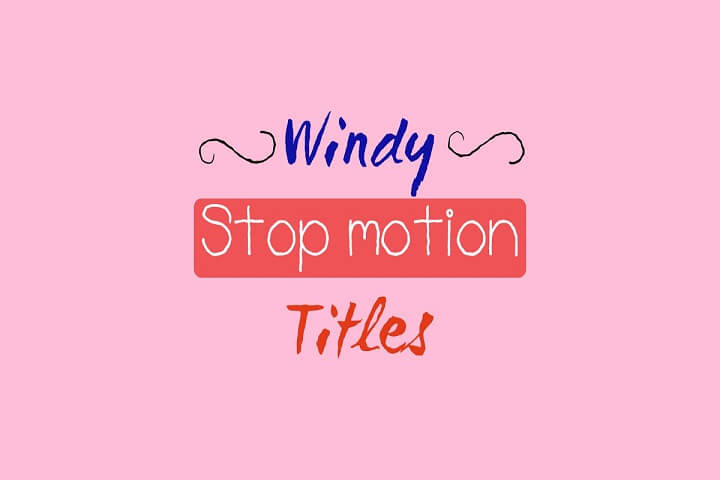 Windy Stop Motion Titles After Effects Template